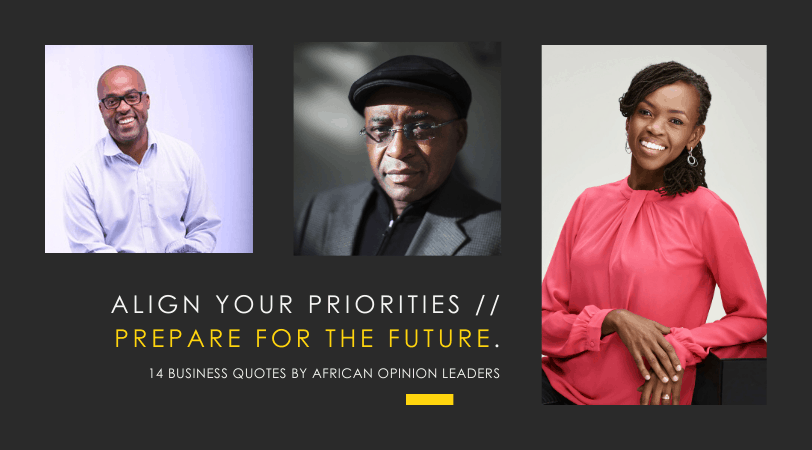 Business Advice :: 14 Quotes by African Opinion Leaders