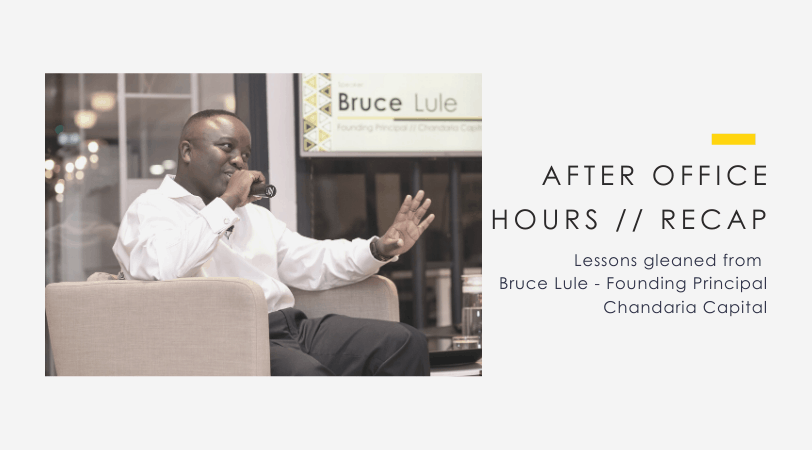 4 Life Lessons from Bruce Lule #AfterOfficeHours Recap