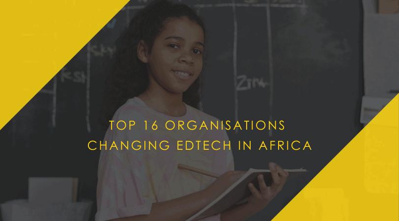 Edtech Evolution // 16 Platforms Changing Africa's Narrative