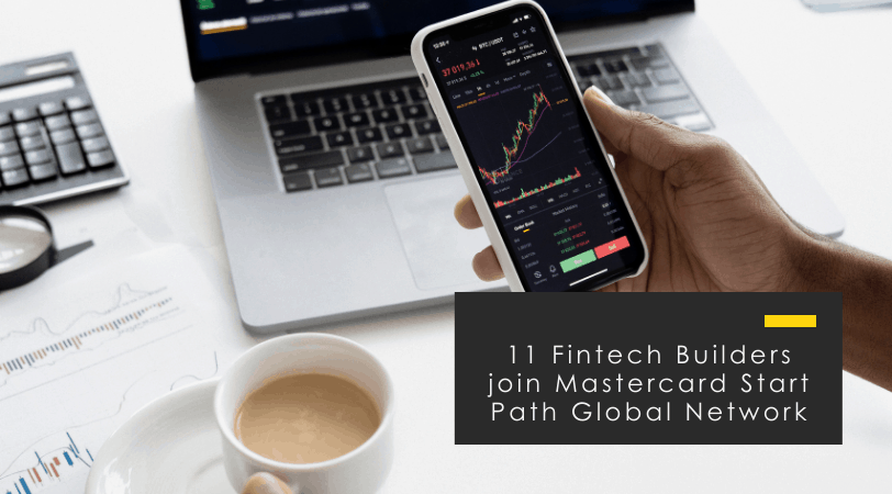 11 fintech builders join Mastercard Start Path global network
