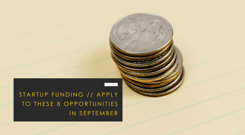 Startup Funding Opportunities // Apply to These 8 Programs